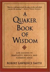 Quaker Book of Wisdom: Life Lessons in Simplicity