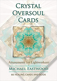 Crystal Oversoul Cards: Attunement for Lightworkers