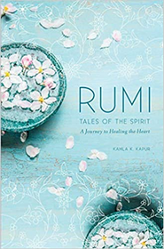 Rumi: Tales of the Spirit : A Journey to Healing the Heart