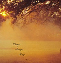 Prayer Changes Things... Magnet