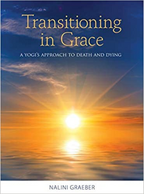 Transitioning in Grace: A Yogi's Approach to Death and Dying