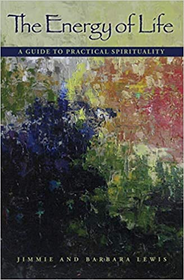 Energy of Life: A Guide to Practical Spirituality