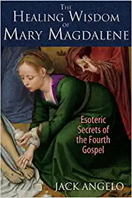 Healing Wisdom of Mary Magdalene