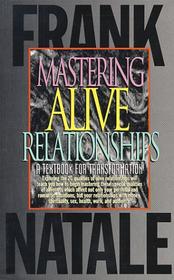 Mastering Alive Relationships
