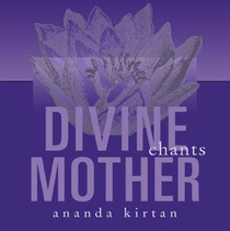 Divine Mother Chants - Ananda Kirtan CD