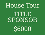 HOUSE TOUR TITLE SPONSORSHIP