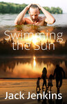 Swimming the Sun Front Cover, Author Jack Jenkins