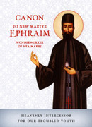 Canon to New Martyr Ephraim Wonderworker of Nea Makri