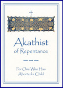Akathist of Repentance For One Who Has Aborted a Child