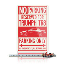 Triumph TR8 Coupe Reserved Parking Only Sign