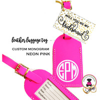 BRIDESMAID PROPOSAL GIFT-GROUP DISCOUNT-Custom Personalized Leather Luggage Tag - NEON PINK - Group Pricing- FREE SHIP /Bride Gift/Bridesmaid Proposal Gift/Gift for Her/Team Group Gift