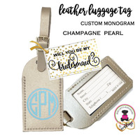 BRIDESMAID PROPOSAL GIFT-GROUP DISCOUNT-Custom Personalized Leather Luggage Tag - CHAMPAGNE PEARL-Group Pricing - FREE SHIP /Bride Gift/Bridesmaid Proposal Gift/Gift for Her /Team Group Gift