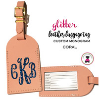 Custom GLITTER Personalized Leather Luggage Tag - CORAL-FREE SHIP/Travel Gift /Bride Gift/Bridesmaid Gift/Gift for Her/Gift for Him