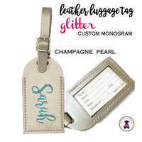 Custom GLITTER Personalized Leather Luggage Tag - CHAMPAGNE PEARL -FREE SHIP/Travel Gift /Bride Gift/Bridesmaid Gift/Gift for Her/Gift for Him