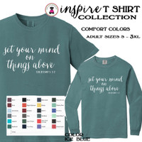 """INSPIRE Collection Comfort Colors Short or Long Sleeve T Shirt - """"Set your mind...""""-FREE SHIP/Inspirational gift/Gift for Her/Bible Study/Church Group Gift/Bible Verse"""