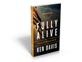 Fully Alive - Exclusive Offer (Hardcover Book) by Ken Davis