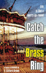 Catch the Brass Ring / Brown, V Clifford / Paperback