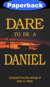 Dare to Be a Daniel / White, Ellen G / Paperback