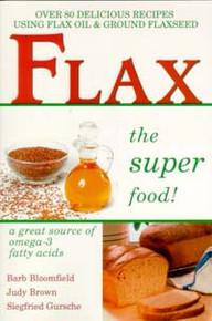 Flax: The Super Food / Bloomfield, Barb
