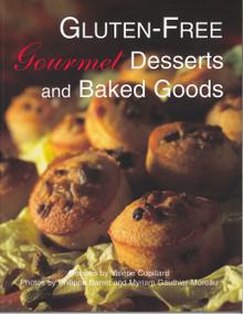 Gluten-Free Gourmet Desserts and Breads / Cupillard, Valerie