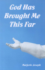God Has Brought Me This Far / Joseph, Marjorie