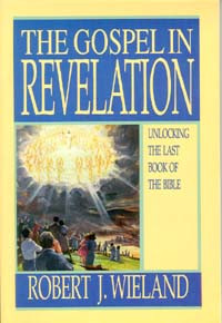 Gospel in Revelation, The / Wieland, Robert J