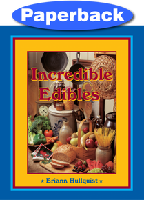 Incredible Edibles Cookbook / Hullquist, Eriann / Paperback