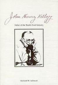 John Harvey Kellogg, MD / Schwarz, Richard W / Closeout