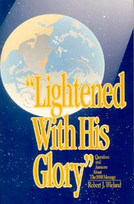 Lightened with His Glory / Wieland, Robert J
