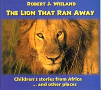 Lion that Ran Away, The / Wieland, Robert J / Paperback