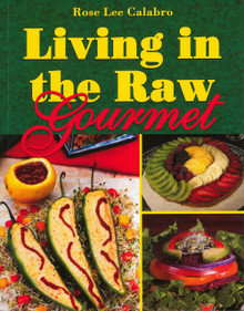 Living in the Raw Gourmet / Calabro, Rose Lee