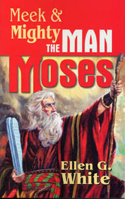 Meek & Mighty: The Man Moses / White, Ellen G. / Paperback