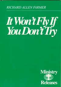 Ministry Releases #8--It Won't Fly, If You Don't Try / Farmer, Richard Allen