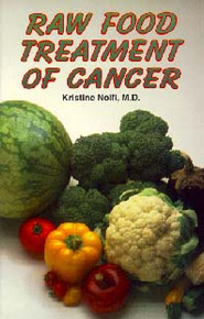 Raw Food Treatment of Cancer / Nolfi, Kristine, MD / Saddle Stitch