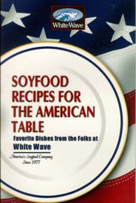 Soyfood Recipes for the American Table / White Wave