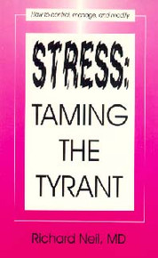 Stress: Taming the Tyrant / Neil, Richard L, MD