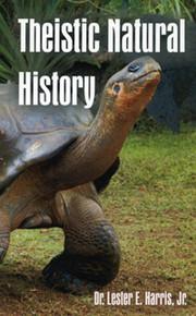 Theistic Natural History / Harris Jr, Dr Lester E