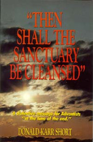Then Shall the Sanctuary Be Cleansed / Short, Donald Karr