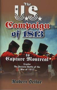 US Campaign of 1813 to Capture Montreal, The / Sellar, Robert / Saddle Stitch