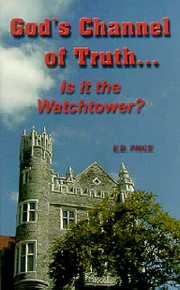 God's Channel of Truth--Is It the Watchtower? / Price, E Bruce / Paperback