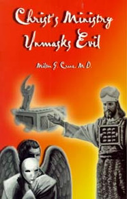 Christ's Ministry Unmasks Evil / Crane, Milton G, MD