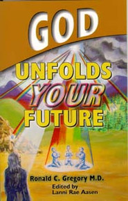 God Unfolds Your Future / Gregory, Ronald C, MD