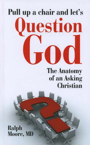 Question God - The Anatomy of an Asking Christian / Moore, Ralph