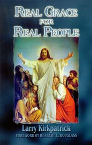 Real Grace for Real People / Kirkpatrick, Larry