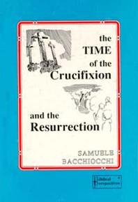 Time of the Crucifixion and the Resurrection, The #4 / Bacchiocchi, Samuele