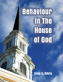 Behaviour in the House of God (pack of 25) / White, Ellen G. / Saddle Stitch