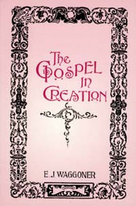 Gospel in Creation, The / Waggoner, Ellet Joseph / Paperback