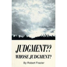 Judgment?? Whose Judgment? / Frazier, Robert / Paperback