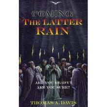 Coming the Latter Rain / Davis, Thomas A.