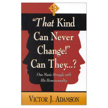 That Kind Can Never Change!  Can They…? / Adamson, Victor J.